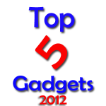 Top 5 Most Anticipated Gadgets of 2012