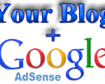 The Inseparable Pair: Your Blog and Google AdSense