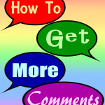 How to Get More Comments on your Blog [Tips]