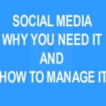 Social Media: Why You Need It and How to Manage It