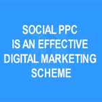 Social PPC is an Effective Digital Marketing Scheme – Know More