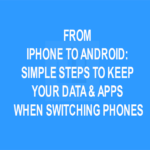 From iPhone to Android: Simple Steps to Keep Your Data & Apps When Switching Phones