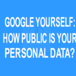 Google yourself: How public is your personal data?