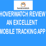 HoverWatch Review: An Excellent Mobile Tracking App