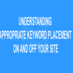 Understanding Appropriate Keyword Placement On And Off Your Site