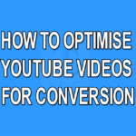 How to Optimise YouTube Videos for Conversion