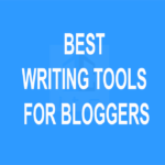Best Writing Tools for Bloggers