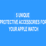 5 Unique Protective Accessories for your Apple Watch