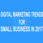 Digital Marketing Trends for Small Business in 2017