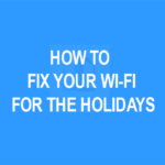 How to Fix Your WiFi for the Holidays