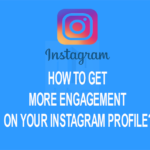 How to Get More Engagement on Your Instagram Profile?