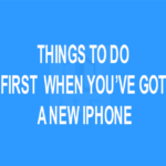 Things to Do First when You've Got a New iPhone
