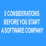 5 Considerations Before You Start A Software Company
