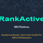 RankActive Review : All-In-One Toolkit For SEOs & Webmasters