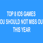 Top 8 iOS Games You Should Not Miss Out This Year