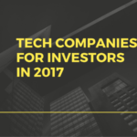 Tech Companies for Investors in 2017