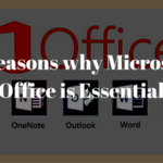 5 Reasons why Microsoft Office is Essential
