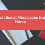 7 Best Social Media Jobs from Home