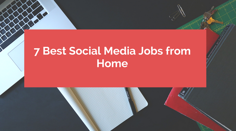 7 best social media jobs from home. Black Bedroom Furniture Sets. Home Design Ideas
