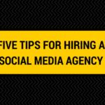 Five Tips for Hiring a Social Media Agency
