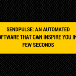 SendPulse: An Automated Software that can Inspire you in a few seconds