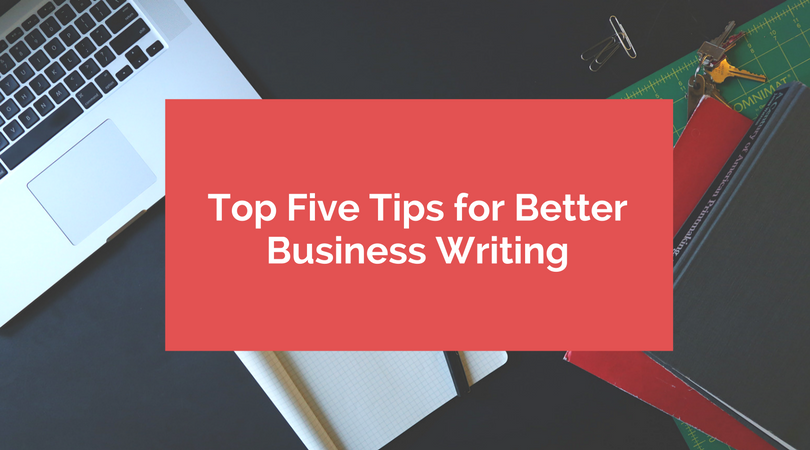 12 Tips for Better Business Writing