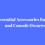 Essential Accessories for PC and Console Owners