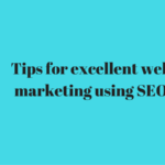 Tips for excellent web marketing using SEO