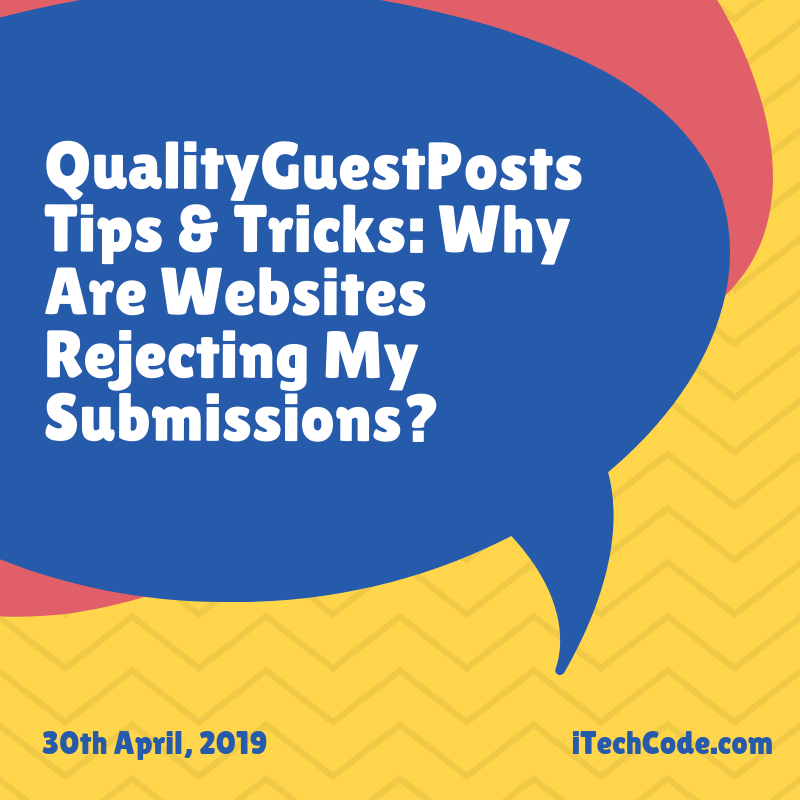 Guest Posts Tips & Tricks: Why Are Websites Rejecting My